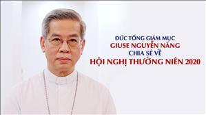 Đức TGM Giuse Nguyễn Năng chia sẻ về hội nghị thường niên 2020